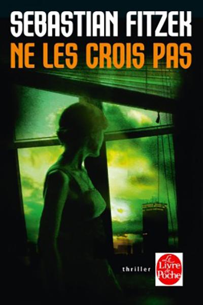 Fitzek Ne Les Crois Pas France