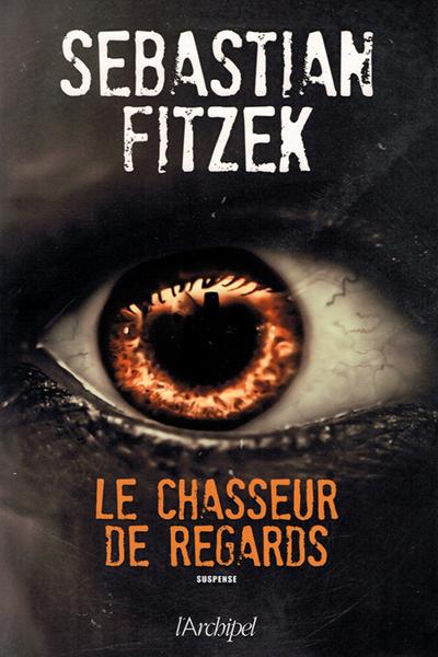 Fitzek Le chasseur de regards France