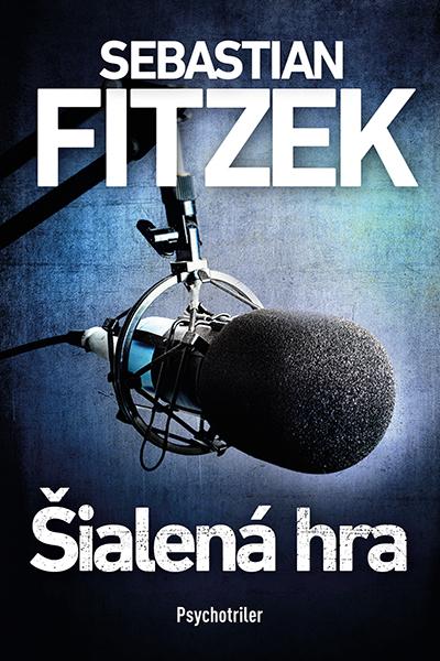 Šialená hra - Sebastian Fitzek Slovakia